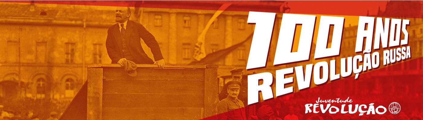 Especial 100 anos da Revolução Russa