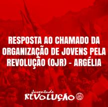 Resposta ao chamado da Organização de Jovens Pela Revolução (OJR) – Argélia
