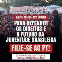 Para defender os direitos e o futuro da juventude brasileira: Filie-se ao PT!