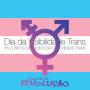 Não à Transfobia! Queremos viver!