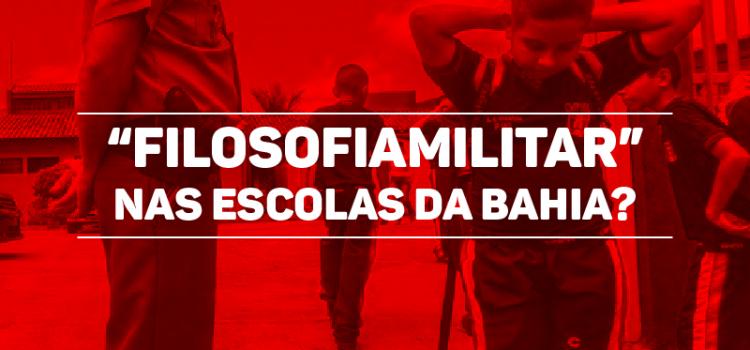 """""""Filosofia militar"""" nas escolas da Bahia?"""