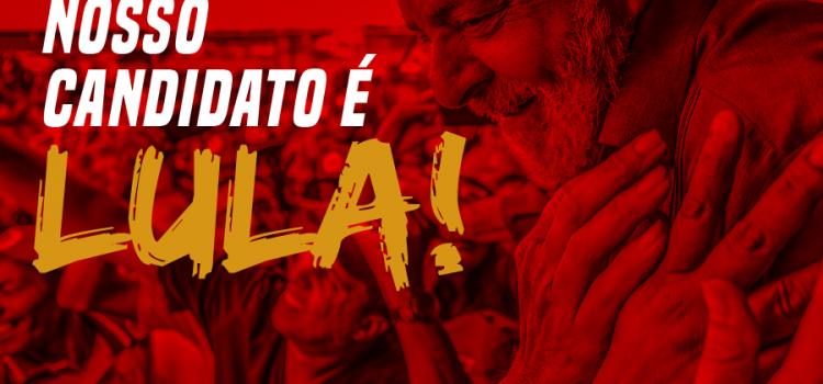 Tá decidido: Nosso candidato é Lula!