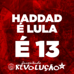 É 13! Haddad é Lula!