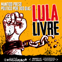 Há 300 dias, Lula segue preso político