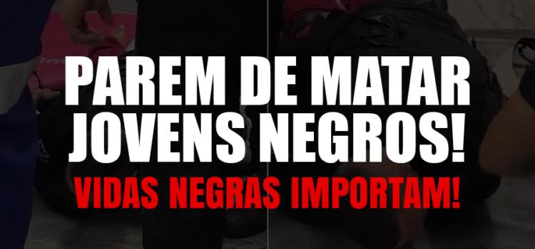 PAREM DE MATAR JOVENS NEGROS