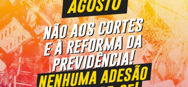"""TODOS AO 13 DE AGOSTO: Não aos cortes e à reforma da previdência! Nenhuma adesão ao """"Future-se"""""""