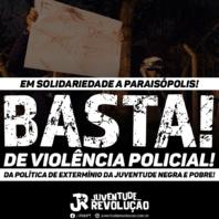 Toda solidariedade a Paraisópolis!